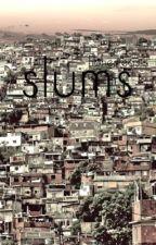 slums by honesteas