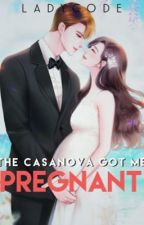 The Casanova Got Me Pregnant by LadyCode