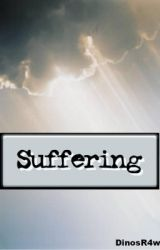 Suffering by DinosR4wr