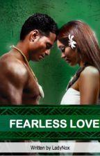 Fearless Love by LadyNox