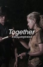 ◆Together◆ (Book Two of: I Made It.) by XxWalkerHixxX