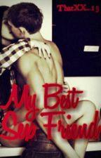 My Best SEX Friend (One Shot) by MakeMeYourAphrodite