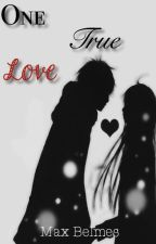 One True Love by edreamax
