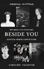 Beside You → {Sendo Editada} by deanstupid