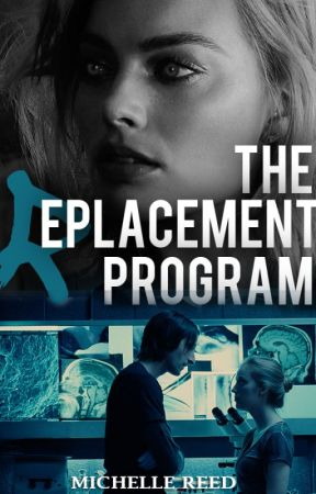The Replacement Program by Michellenreed