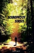 Soundproof Senses by GolfGirl17