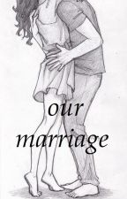 Our Marriage by Lyours