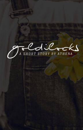goldilocks | ✔ by athenated