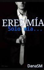 ERES MIA by DanaSM