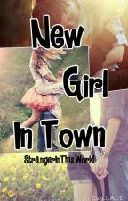 New Girl In Town by StrangerInThisWorld