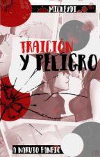 Traición y Peligro  by MickeyDI94