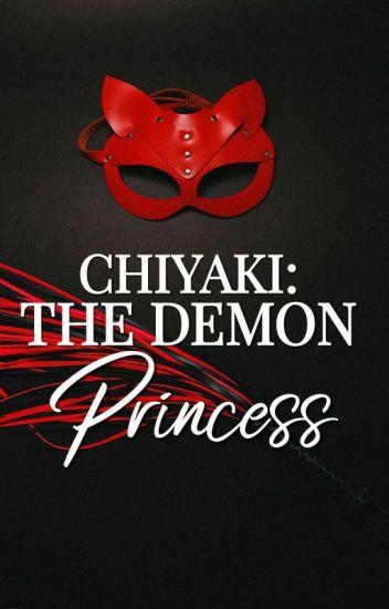 CHIYAKI: The Demon Princess. (COMPLETED)