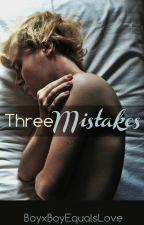 Three Mistakes (BoyxBoyxBoy) by BoyxBoyequalsLove