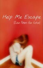 Help Me Escape [Evan Peters fan fiction] by her__dreams