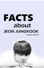 Facts About Jeon Jungkook by bangtanization