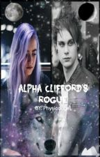 Alpha Clifford's Rogue (A Michael Clifford Fanfic) by physicangel