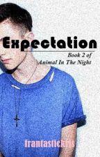 EXPECTATION -g.c (AITN TRILOGY #2) / on edit too by frantastickris