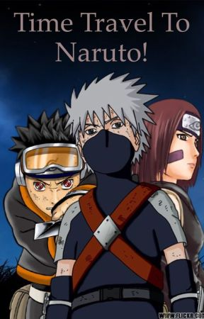 Time Travel to Naruto! - Dimension Travel! Part 2 - Wattpad