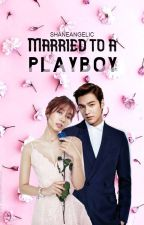 Married to A Playboy by shaneangelic