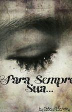 Para Sempre Sua... by MinSamYa