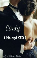 cindy (ME AND CEO) / Sudah Di Revisi. by cheriecullen