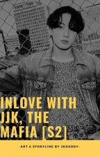 In Love with Jeon Jungkook,the mafia[S2] by Val_Kookie