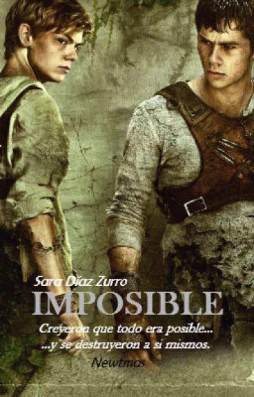 Imposible (The Maze Runner) (Newtmas) #Wattys2016