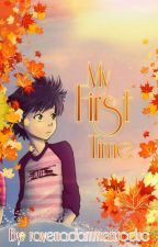 My First Time (Complete) by ravenadammanucduc