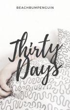 Thirty Days by beachbumpenguin