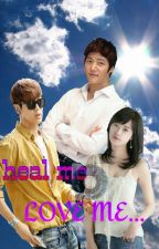 heal me..love me by DsMlover
