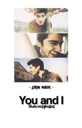 You and I - Zayn X Reader by thedorksglasses