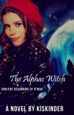 The Alpha's Witch by Kiskinder
