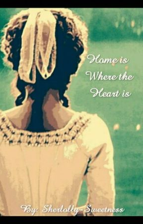 Home is Where the Heart Is by sherlolly-sweetness