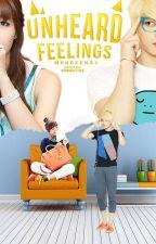 Unheard Feelings [ON-HOLD] by MrGreen31