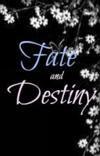 Fate and Destiny by Aljane_Rose