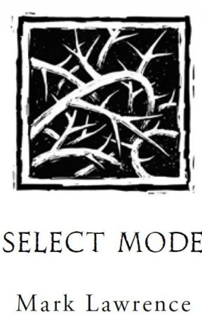 Select Mode by MarkLawrenceAuthor