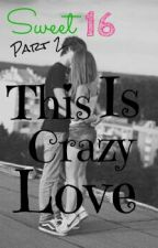 This Is Crazy Love by be_mine_fine