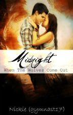 Midnight: When The Wolves Come Out (Twilight Fan Fiction) by gymnast17