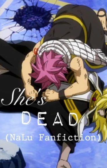 She's Dead (NaLu Fanfiction)