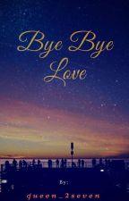 Bye Bye Love by MissJollyLoner