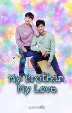 My Brother, My Love (BoyxBoy) by queeriosity