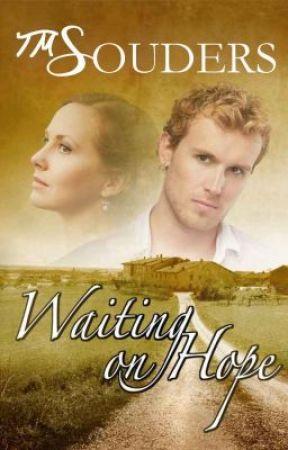 Waiting On Hope Chap 1- 3 by TmSouders