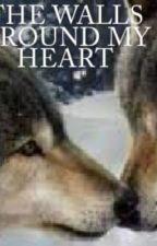 The Walls Around My Heart (werewolf) by Beautifully8broken
