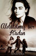 ALDATILMIŞ BİR KADIN ( ASKIDA ) by SenaHera