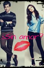 ¿Sin amor? by Mirian00