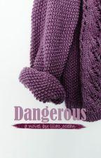 Dangerous by butterflys_dust