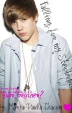 Falling for my Stepbrother - A Justin Bieber Love Story by xXCatchMexX