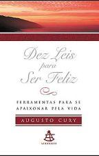 Dez Leis Para Ser Feliz - Augusto Cury by 3ehdemais