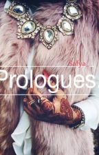PROLOGUES. by Pokahontaas