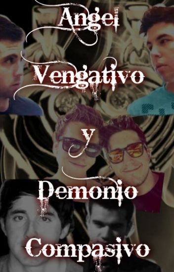 Angel Vengativo y Demonio Compasivo - Lutaxx y Wigetta